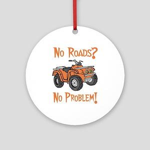 No Roads No Problem ATV Ornament (Round)