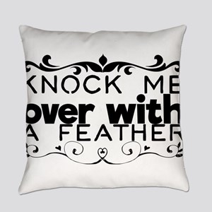 knock me over with a feather Everyday Pillow