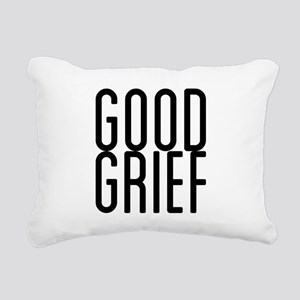 good grief Rectangular Canvas Pillow