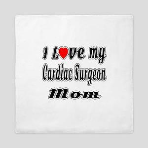 I Love My CARDIAC SURGEON Mom Queen Duvet