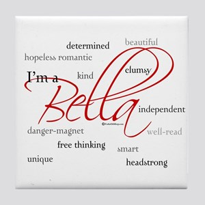 I'm a Bella Tile Coaster