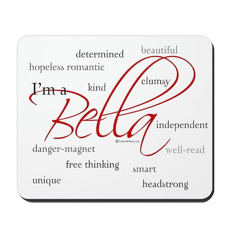I'm a Bella Mousepad