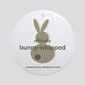officially bunny-whipped Ornament (Round)