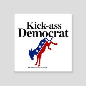 "Kick-Ass Democrat Square Sticker 3"" X 3"""