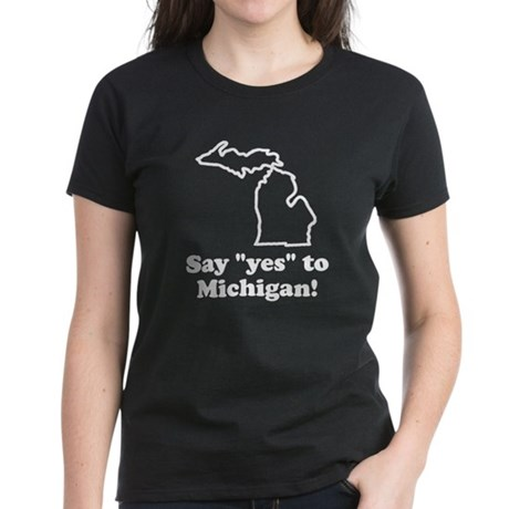 Say Yes to Michigan Women's Dark T-Shirt