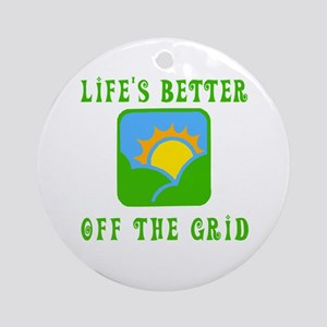 Life's Better Off the Grid Ornament (Round)