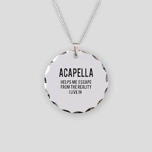 Acapella Helps me escape fro Necklace Circle Charm