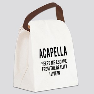 Acapella Helps me escape from the Canvas Lunch Bag