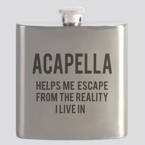 Acapella Helps me escape from the reality Flask