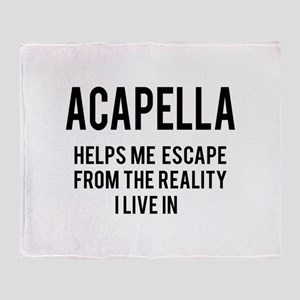 Acapella Helps me escape from the re Throw Blanket
