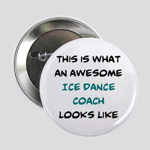 "awesome ice dance coach 2.25"" Button"