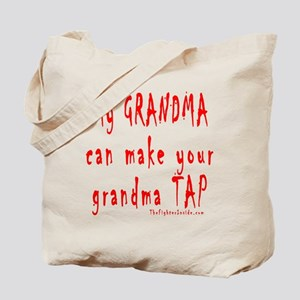 My GRANDMA can make your gran Tote Bag