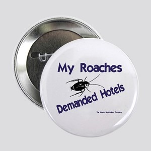 My Roaches Demanded Hotels Button