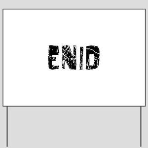 Enid Faded (Black) Yard Sign