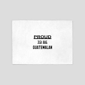 Proud To Be Guatemalan 5'x7'Area Rug