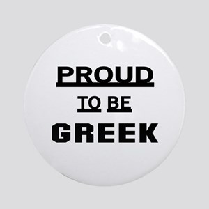 Proud To Be Greek Round Ornament