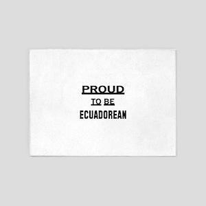 Proud To Be Ecuadorean 5'x7'Area Rug