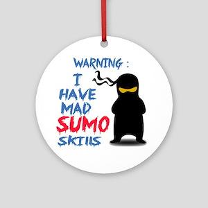 Warning ! I have Mad Sumo Skills Round Ornament