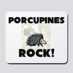 Porcupines Rock! Mousepad