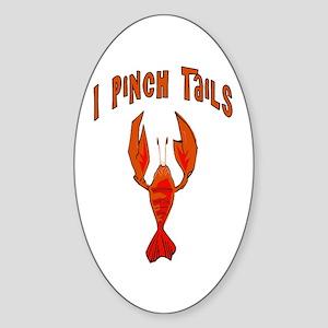 I Pinch Tails Oval Sticker