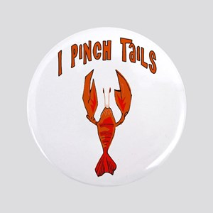 "I Pinch Tails 3.5"" Button"