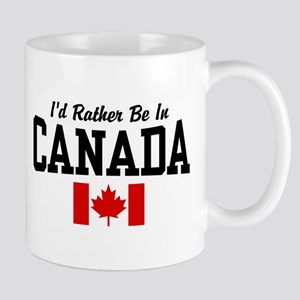 I'd Rather Be In Canada Mug