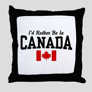 I'd Rather Be In Canada Throw Pillow