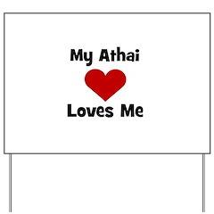 My Athai Loves Me! Yard Sign