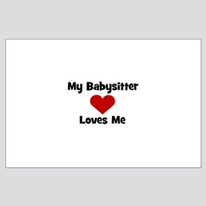My Babysitter Loves Me! heart Large Poster