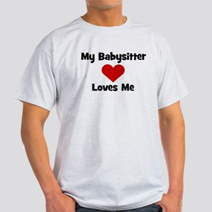 My Babysitter Loves Me! heart Light T-Shirt