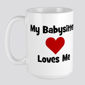 My Babysitter Loves Me! heart Large Mug