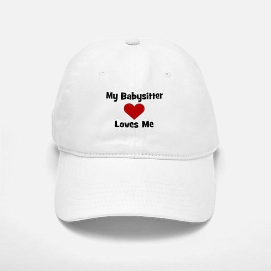 My Babysitter Loves Me! heart Baseball Baseball Cap