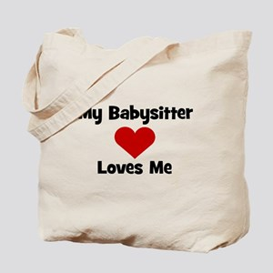 My Babysitter Loves Me! heart Tote Bag