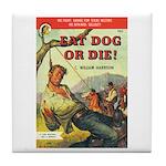 """Coaster - """"Eat Dog Or Die!"""""""