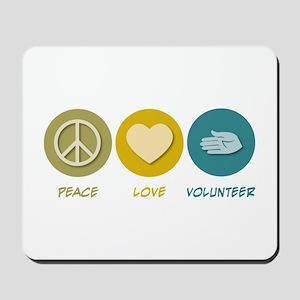 Peace Love Volunteer Mousepad