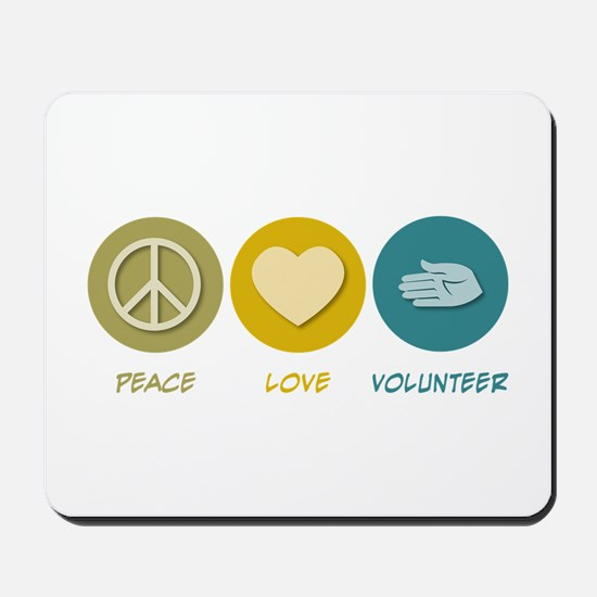 Peace Love Volunteer Mousepad