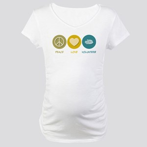 Peace Love Volunteer Maternity T-Shirt
