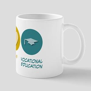 Peace Love Vocational Education Mug