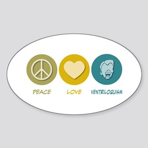 Peace Love Ventriloquism Oval Sticker