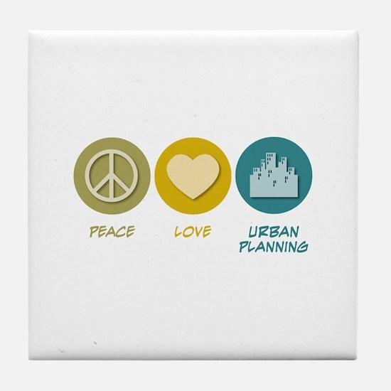 Peace Love Urban Planning Tile Coaster