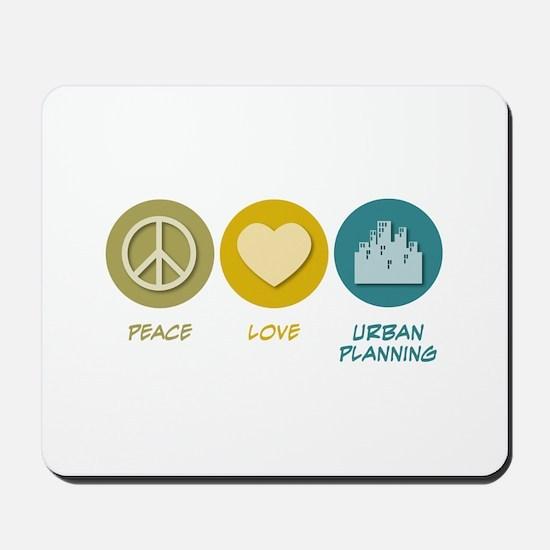 Peace Love Urban Planning Mousepad