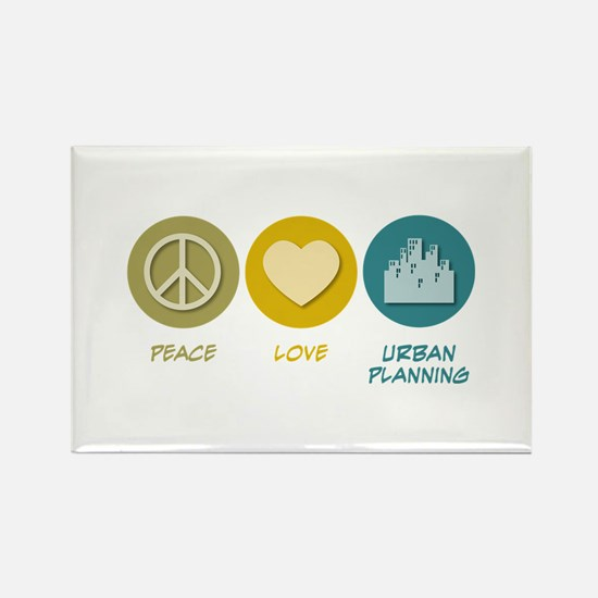 Peace Love Urban Planning Rectangle Magnet