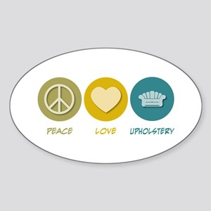 Peace Love Upholstery Oval Sticker