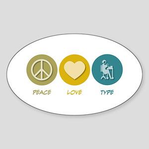 Peace Love Type Oval Sticker
