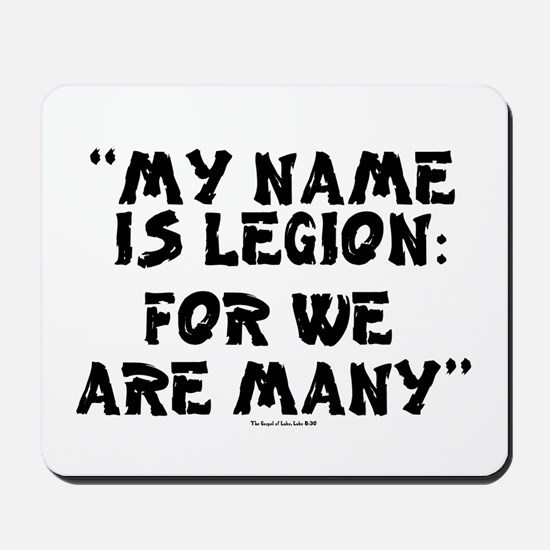 MY NAME IS LEGION - FOR WE ARE MANY Mousepad