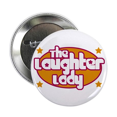 """The Laughter Lady 2.25"""" Button"""
