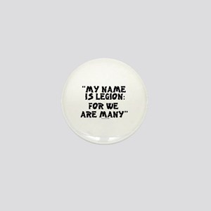 MY NAME IS LEGION - FOR WE ARE MANY Mini Button