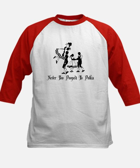 Never Too Pooped To Polka Kids Baseball Jersey