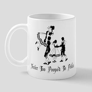 Never Too Pooped To Polka Mug