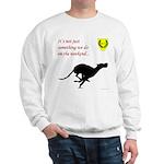 Not just Coursing Sweatshirt